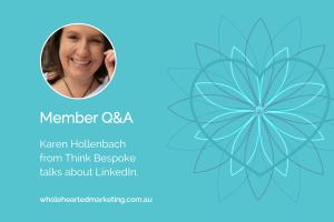 Member Q&A - Karen Hollenbach talks LinkedIn